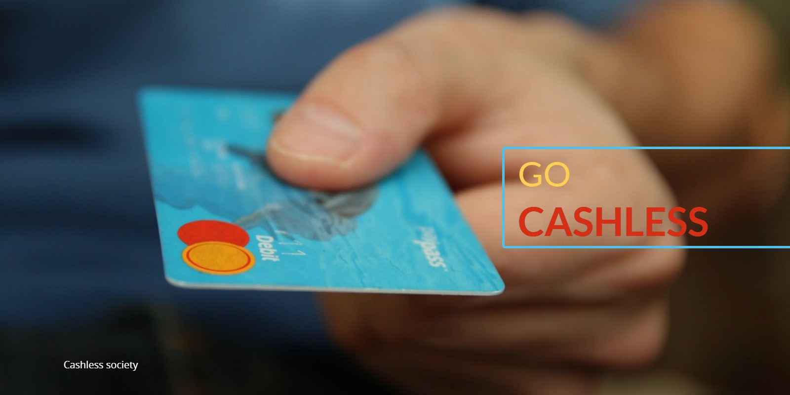 What is cashless society? Definition, advantages and